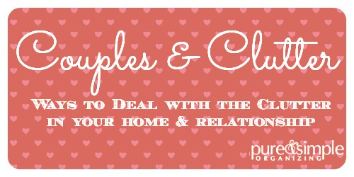 Ways To Deal with the Clutter in your Home & Relationship