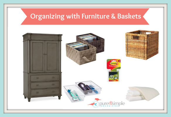 Organizing with Furniture & Baskets | Pure & Simple